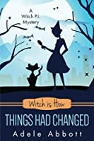 Witch is How Things Had Changed (A Witch P.I. Mystery) (Volume 25) [並行輸入品]