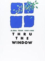 K.ODA TOUR 1997-1998 THRU THE WINDOW LIVE [DVD]