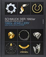 Schmuck Der 1990er / 1990s Jewellery: Sammlung Hans Schullin / Hans Schullin Collection