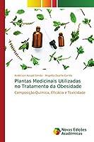 Plantas Medicinais Utilizadas no Tratamento da Obesidade: Composição Química, Eficácia e Toxicidade