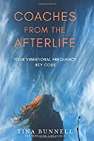 Coaches From The Afterlife: Your Vibrational Frequency Key Code