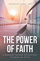 The Power of Faith: A Harvard-Trained Psychiatrist Speaking on Faith