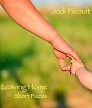 Leaving Home: Short Pieces (Kindle Single)