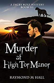 Murder at High Tor Manor: A Digby Rolf Mystery Book Three (Digby Rolf Mysteries 3) by [Hall, Raymond M]