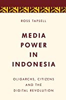 Media Power in Indonesia (Media, Culture and Communication in Asia-pacific Societies)