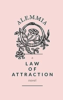 Alemmia: a law of attraction novel by [Deverell, E.A.]
