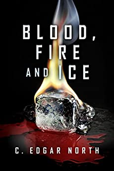 Blood, Fire and Ice by [North, C. Edgar]