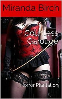 Countess Garouge: Horror Plantation by [Birch, Miranda]