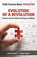 Evolution of a Revolution: Autism and the Path from Hope to Healing