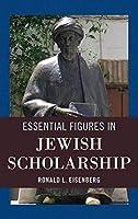 Essential Figures in Jewish Scholarship