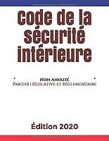 Code de la sécurité intérieure: Parties législative et réglementaire | Non Annoté | Édition à jour