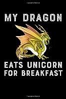 My Dragon Eats Unicorn For Breakfast: Dragon & Unicorn Lover 6x9 120 Page Blood Pressure Log Notebook