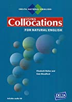 Using Collocations for Natural English: With Audio CD (Delta Natural English)