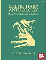 Celtic Harp Anthology: Music from Historical Collections