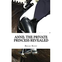 Anne: The Private Princess Revealed