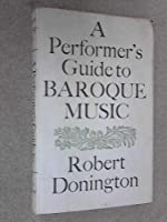 Performer's Guide to Baroque Music