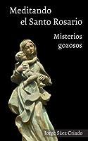 Meditando el Santo Rosario: Misterios gozosos (Volume 1) (Spanish Edition) [並行輸入品]