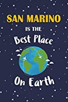 San Marino Is The Best Place On Earth: San Marino Souvenir Notebook
