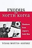 Exodus to North Korea: Shadows from Japan's Cold War (Asian Voices) 画像