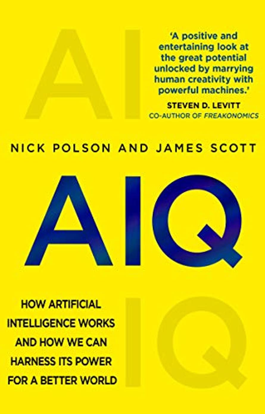 意気込み姉妹効果的AIQ: How artificial intelligence works and how we can harness its power for a better world (English Edition)