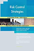Risk Control Strategies A Complete Guide - 2020 Edition