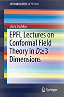 EPFL Lectures on Conformal Field Theory in D ≥ 3 Dimensions (SpringerBriefs in Physics)