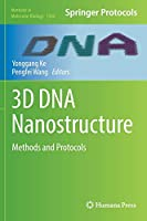 3D DNA Nanostructure: Methods and Protocols (Methods in Molecular Biology)