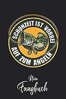 Mein Fangbuch: Schonzeit ist vorbei - Auf zum Angeln Fisch Emblem • Angelbuch • Fangbuch zum ausfuellen + Spruchsammlung • 120 Seiten (DIN A5/15x22cm) Glanz Cover • Anglersport, Hobby, Fischen, Faenge, Angeln Logbuch