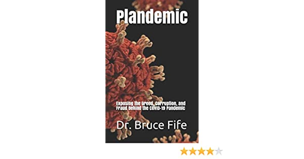 Amazon Co Jp Plandemic Exposing The Greed Corruption And Fraud Behind The Covid 19 Pandemic Fife Dr Bruce 洋書
