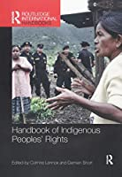 Handbook of Indigenous Peoples' Rights (Routledge International Handbooks)
