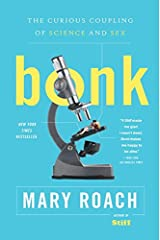 Bonk – The Curious Coupling of Science and Sex Paperback