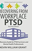 Recovering from Workplace PTSD