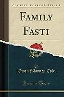 Family Fasti (Classic Reprint)