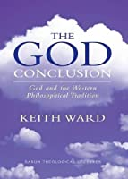 The God Conclusion (Sarum Theological Lectures)