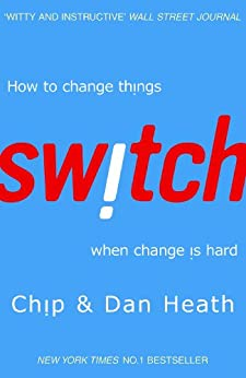 Switch: How to change things when change is hard by [Heath, Chip, Heath, Dan]
