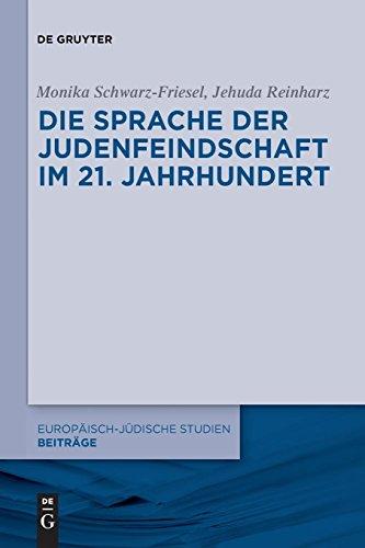 Die Sprache Der Judenfeindschaft Im 21 Jahrhundert (Europaisch-judische Studien - Beitrage)