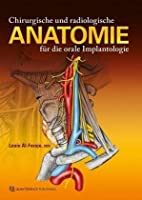 Chirurgische und radiologische Anatomie fuer orale Implantologie