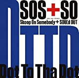 Dot To Tha Dot♪Skoop On Somebody + SOUL'd OUTのジャケット