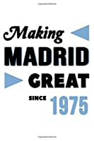 Making Madrid Great Since 1975: College Ruled Journal or Notebook (6x9 inches) with 120 pages