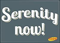 Seinfeld - Serenity Now - Refrigerator Magnet by Ata-Boy