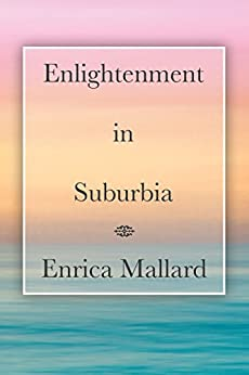 Enlightenment in Suburbia by [Mallard, Enrica]