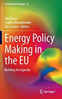 Energy Policy Making in the EU: Building the Agenda (Lecture Notes in Energy)