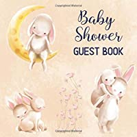 Baby Shower Guest Book: Includes Baby Shower Games + Photo Pages | Create a Lasting Memory of This Super Special Day! | Cute Bunny Baby Shower Guest Book Keepsake (Baby Shower Gifts for Mom)