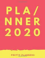 Planner 2020: Pink and Yellow Special Planner for 2020, Plan Your Wedding, Life, Year, Academic, 8.5x11''