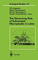 The Structuring Role of Submerged Macrophytes in Lakes (Ecological Studies)