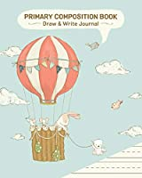 Primary Composition Book: Draw & Write Journal (Cute and Whimsical Series)