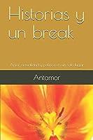 Historias y un break: Amor, actualidad y política en un solo lugar