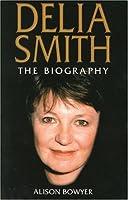 Delia Smith: The Biography