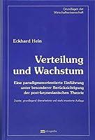 Verteilung und Wachstum: Eine paradigmenorientierte Einfuehrung unter besonderer Beruecksichtigung der post-keynesianischen Theorie