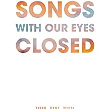 Songs with Our Eyes Closed